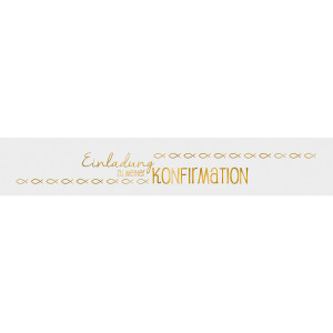 """Banderolen """"Einladung zu meiner Konfirmation"""" weiß/gold - Motiv 09"""